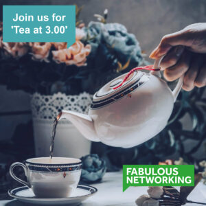 Promotion graphic for Fabulous Networking tea at 3.00